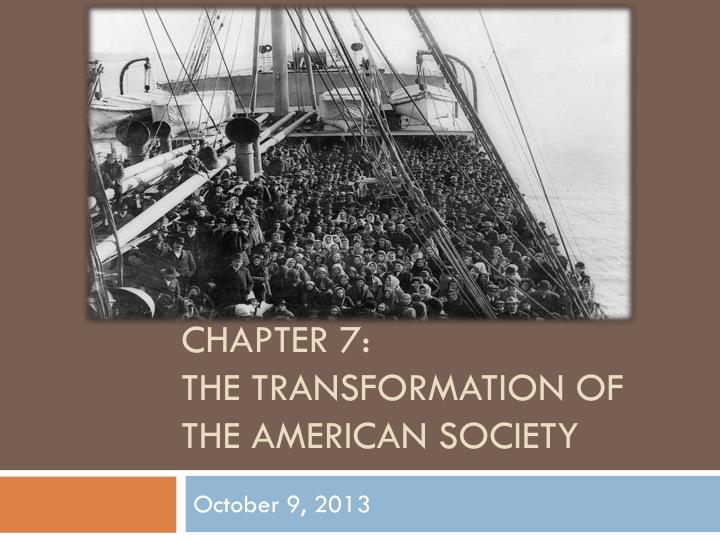 chapter 7 the transformation of the american society n.