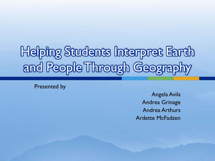 helping students interpret earth and people through geography n.