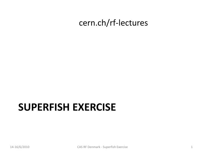Superfish exercise