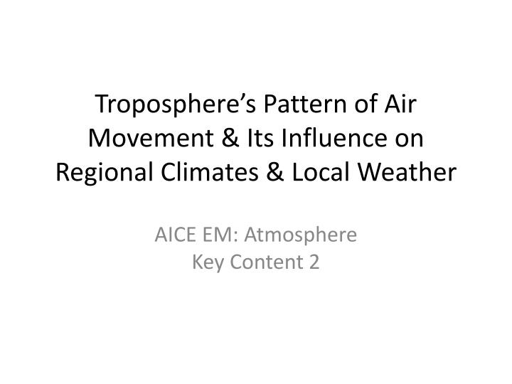 troposphere s pattern of air movement its influence on regional climates local weather n.