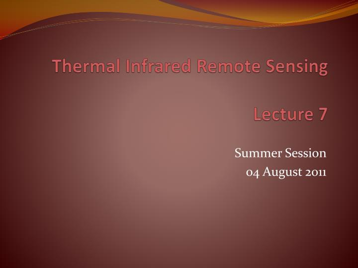 thermal infrared remote sensing lecture 7 n.