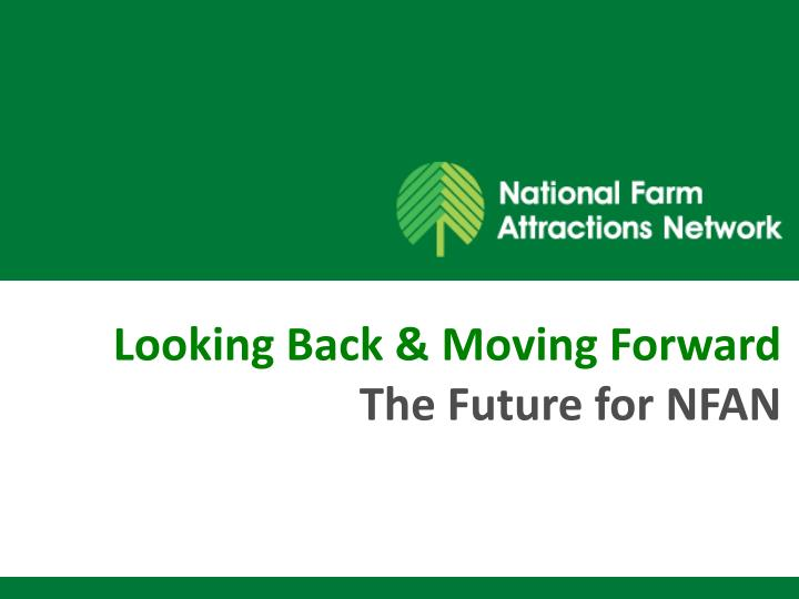 looking back moving forward the future for nfan n.