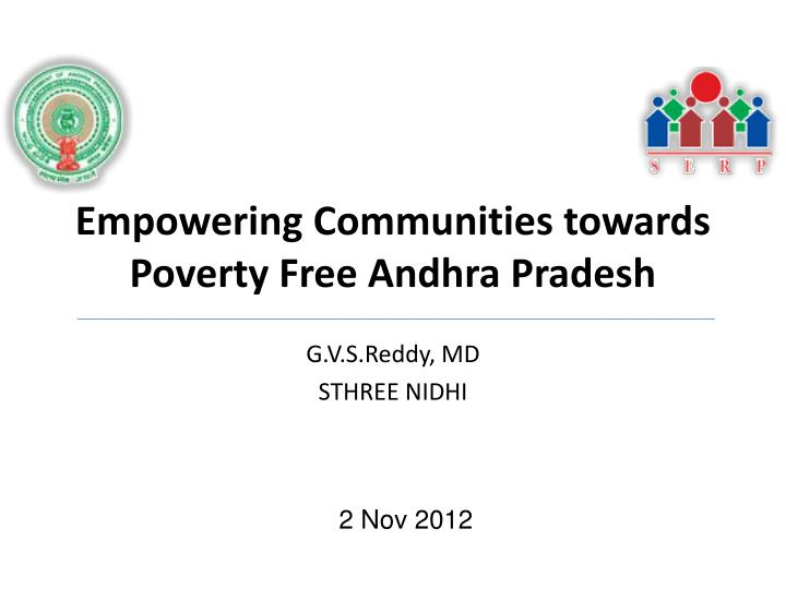 Empowering communities towards poverty free andhra pradesh