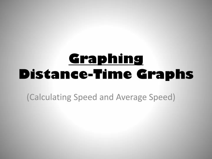 graphing distance time graphs n.