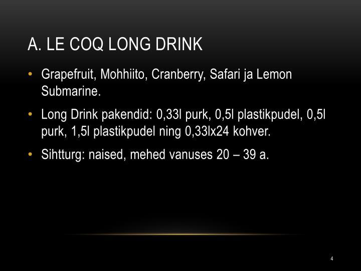 A. Le Coq Long Drink