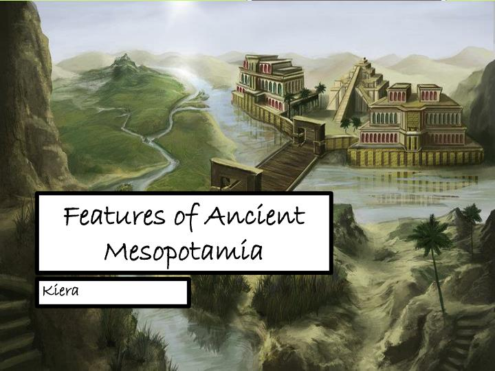 features of ancient mesopotamia n.