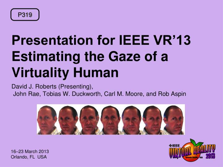 presentation for ieee vr 13 estimating the gaze of a virtuality human n.