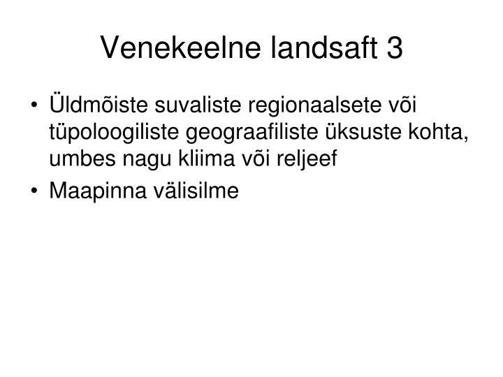 Venekeelne landsaft 3