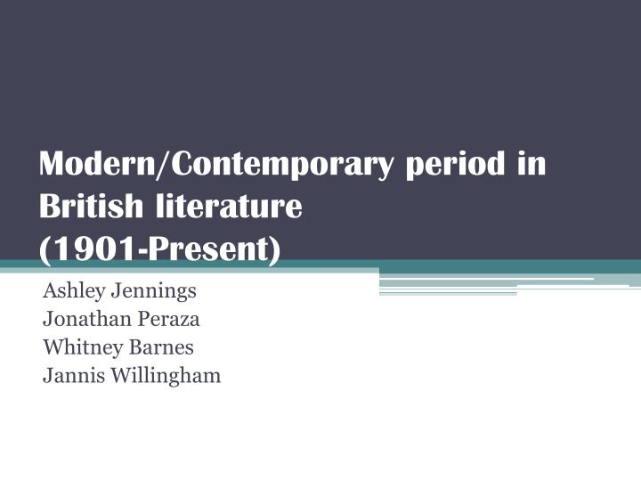 modern contemporary period in british literature 1901 present n.