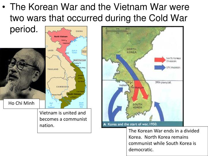 The Korean War and the Vietnam War were two wars that occurred during the Cold War period.