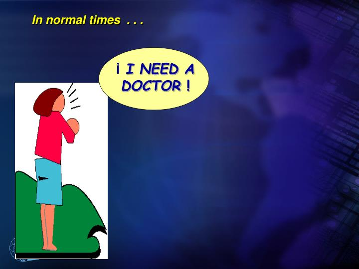 In normal times  . . .