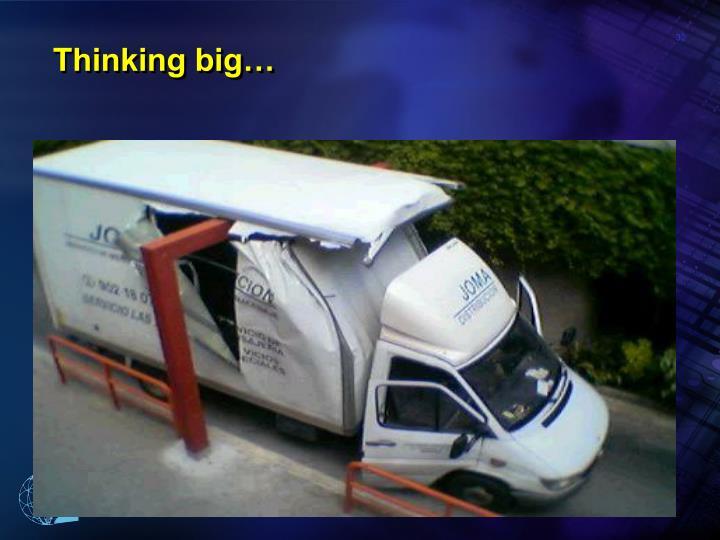 Thinking big…