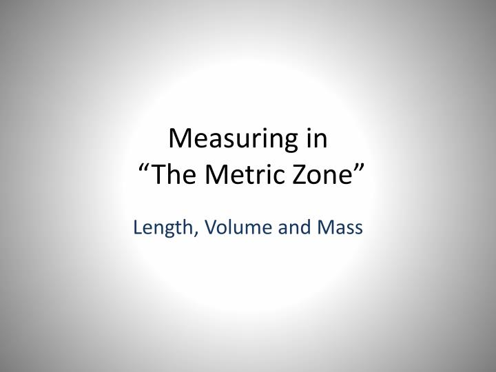 measuring in the metric zone n.