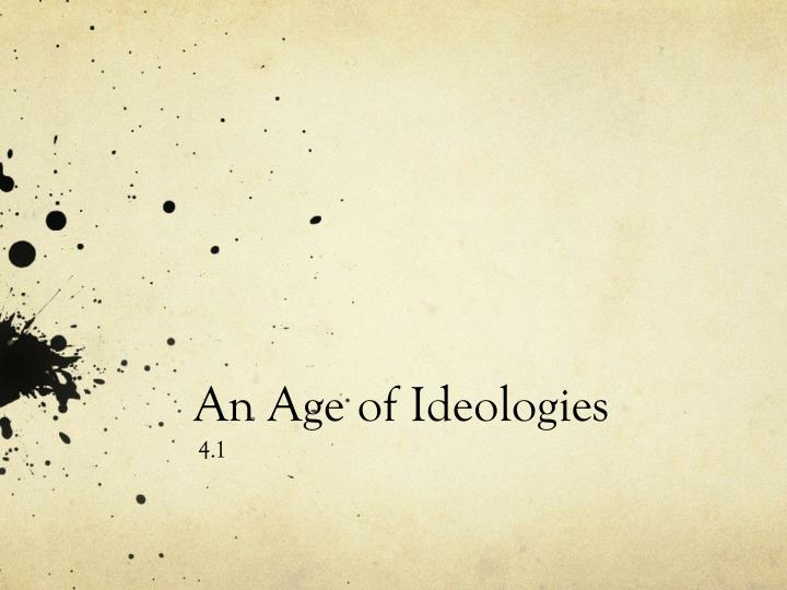 An age of ideologies
