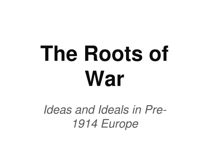 the roots of war n.