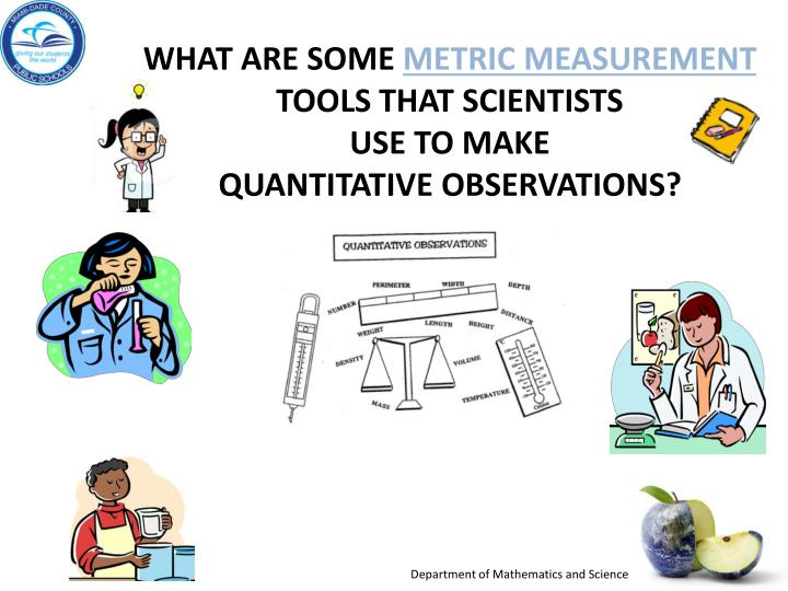 what are some metric measurement tools that scientists use to make quantitative observations n.