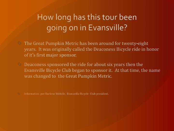 How long has this tour been going on in Evansville?