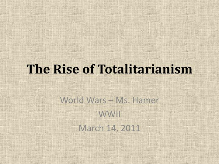 the rise of totalitarianism n.