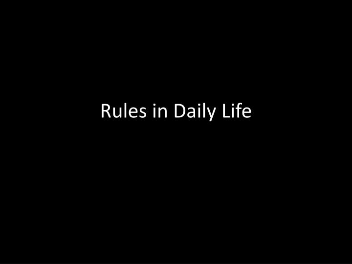 rules in daily life n.
