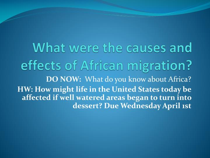 what were the causes and effects of african migration n.