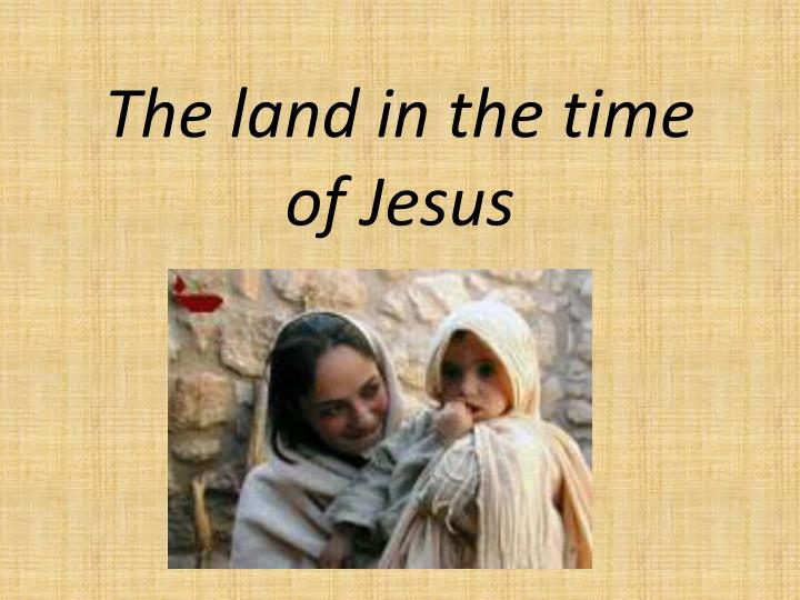 the land in the time of jesus n.