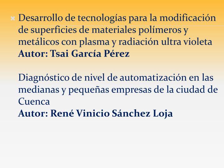 Desarrollo de tecnologías para la modificación de superficies de materiales polímeros y metálicos con plasma y radiación ultra violeta