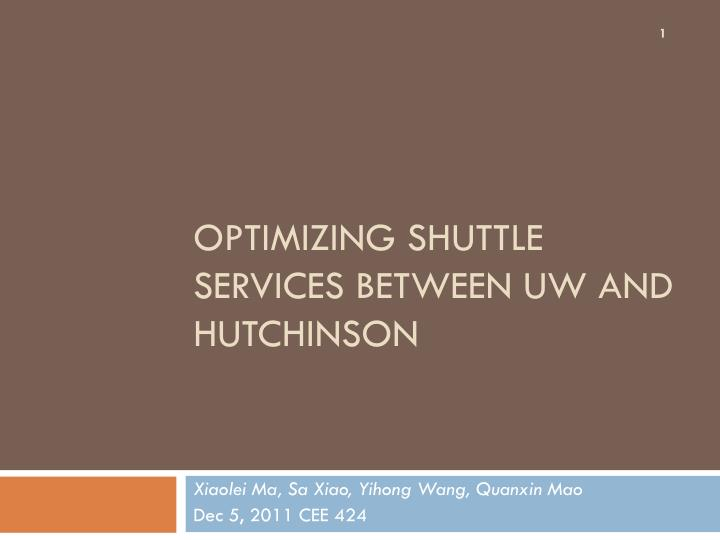 optimizing shuttle services between uw and hutchinson n.