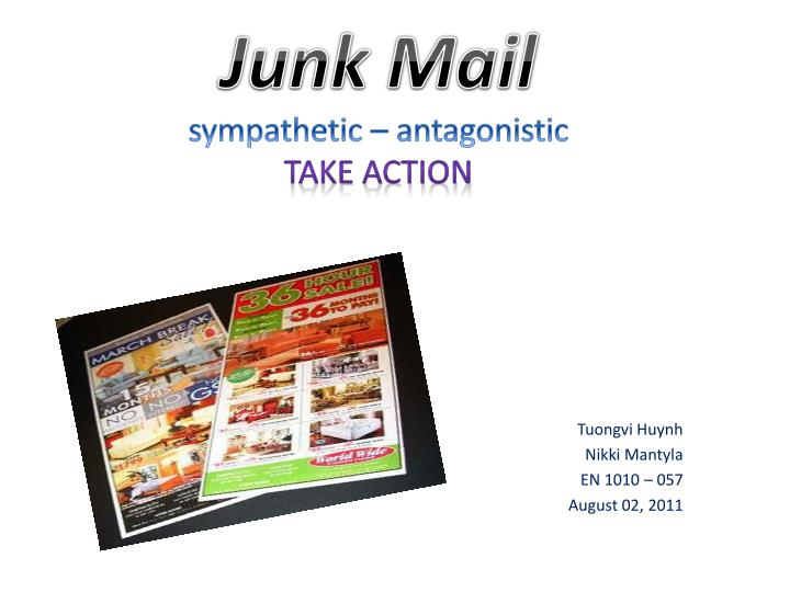 junk mail sympathetic antagonistic take action n.