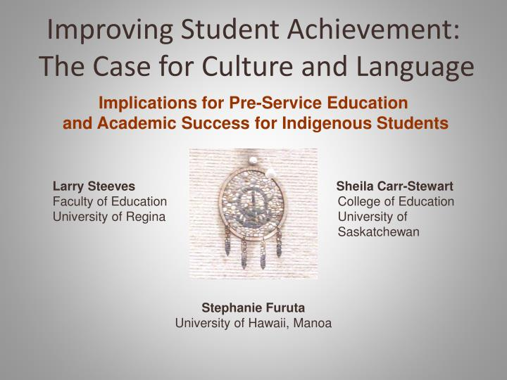 improving student achievement the case for culture and language n.