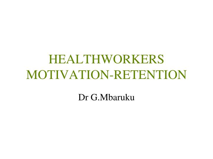 healthworkers motivation retention n.