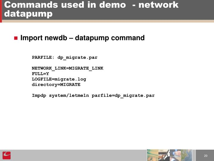 Commands used in demo	- network datapump