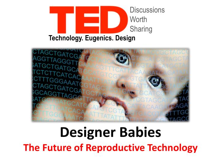 designer babies the future of reproductive technology n.