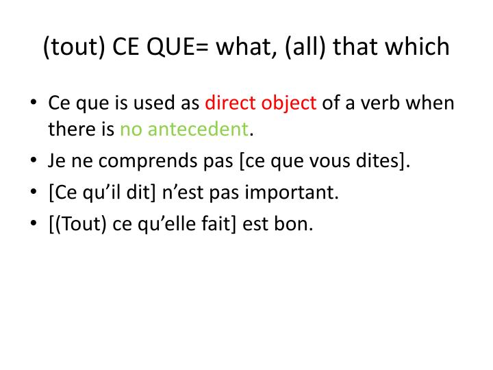 (tout) CE QUE= what, (all) that which