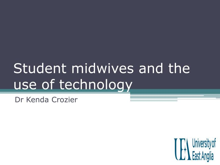 student midwives and the use of technology n.