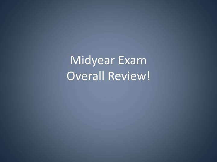 midyear exam overall review n.