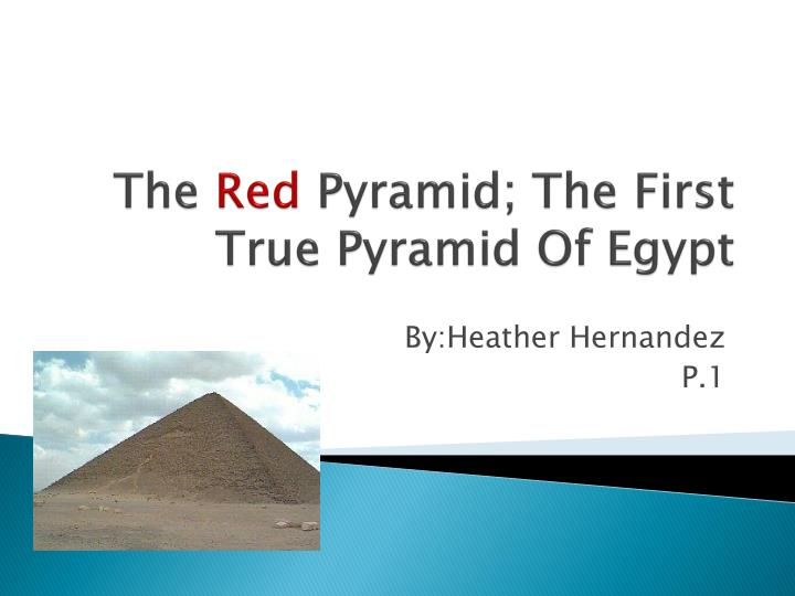 the red pyramid the first true pyramid of egypt n.