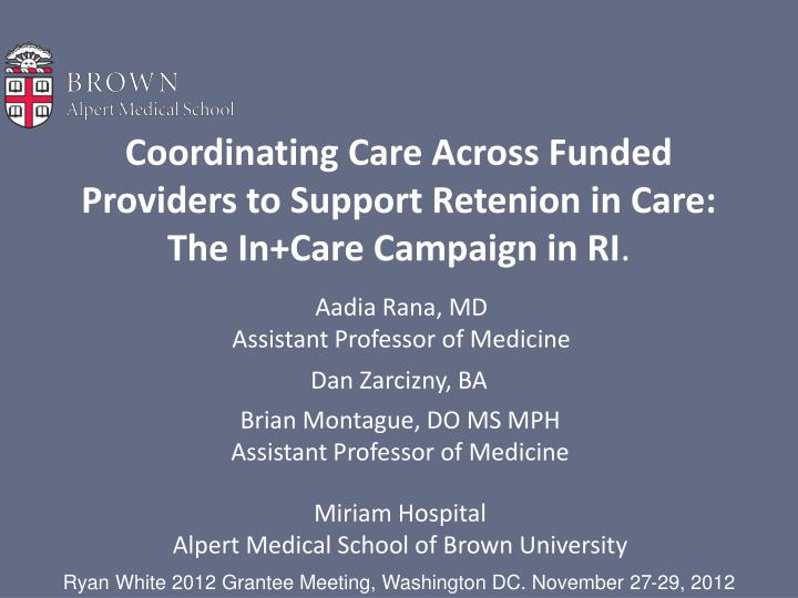 coordinating care across funded providers to support retenion in care the in care campaign in ri n.