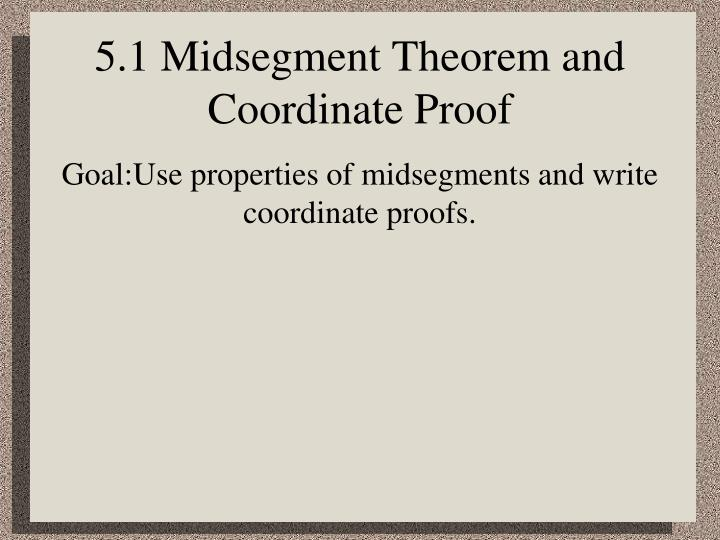 5 1 midsegment theorem and coordinate proof n.