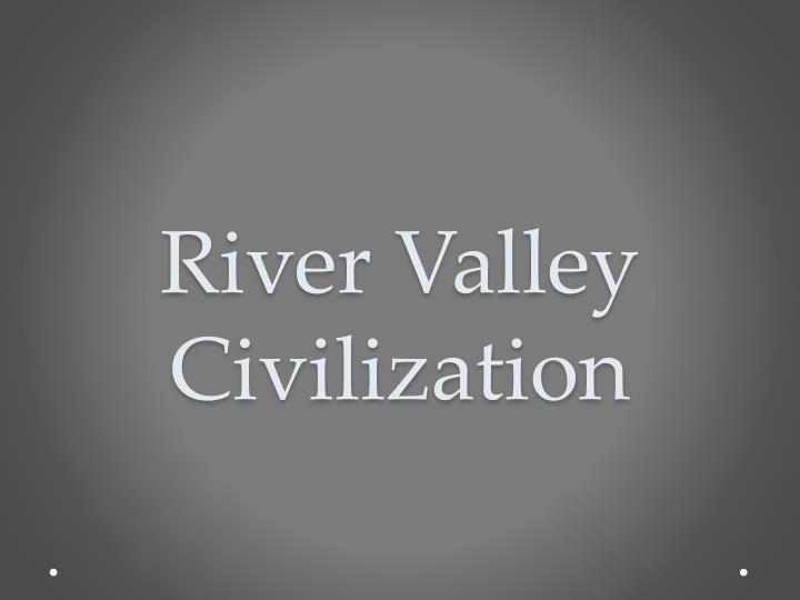 river valley civilization n.