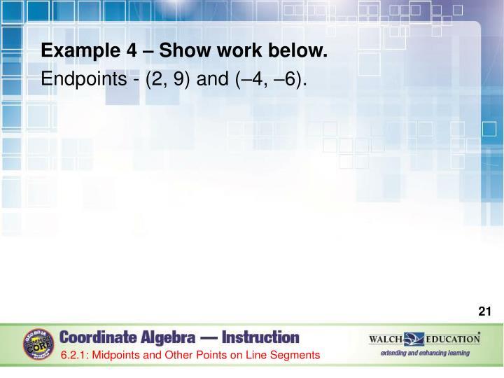 Example 4 – Show work below.