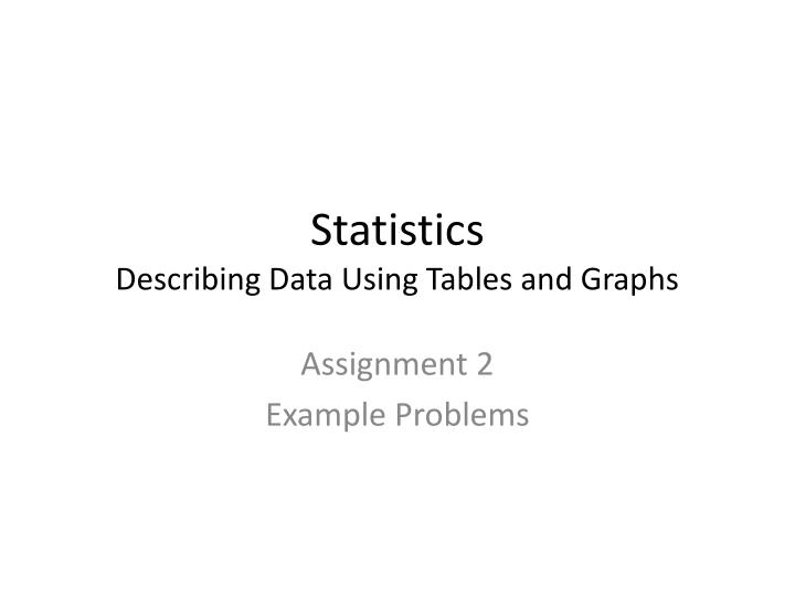 statistics describing data using tables and graphs n.