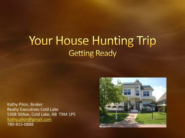 your house hunting trip getting ready n.