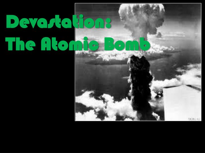 Devastation the atomic bomb