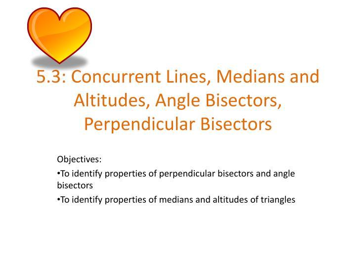 5 3 concurrent lines medians and altitudes angle bisectors perpendicular bisectors
