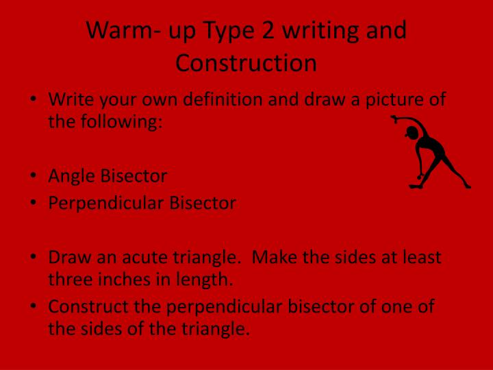 Warm up type 2 writing and construction