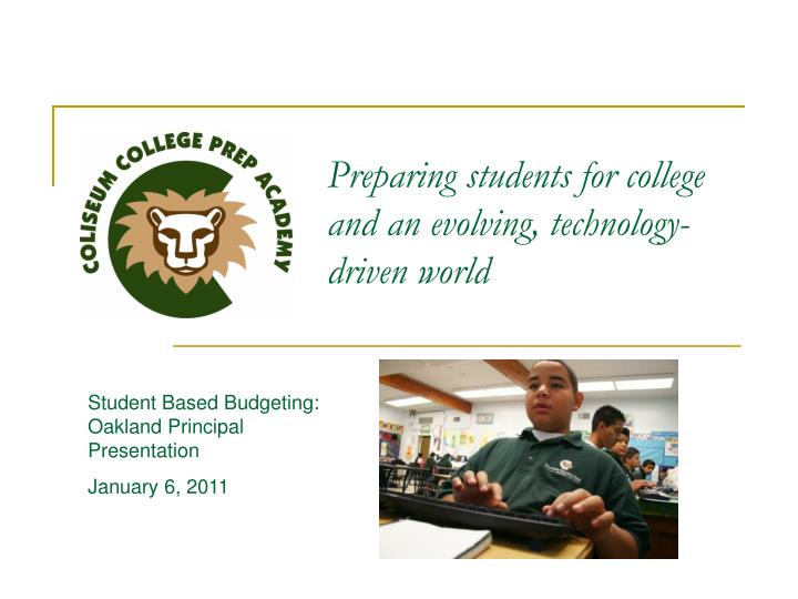 preparing students for college and an evolving technology driven world n.