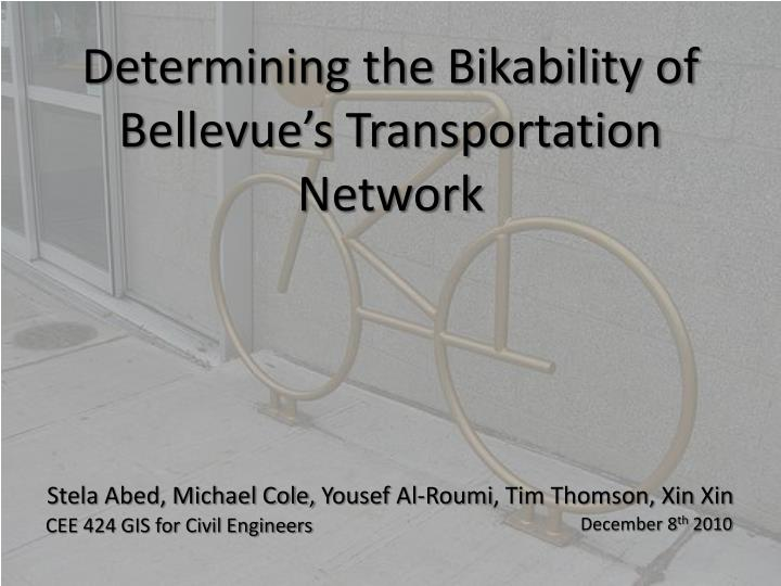 determining the bikability of bellevue s transportation network n.