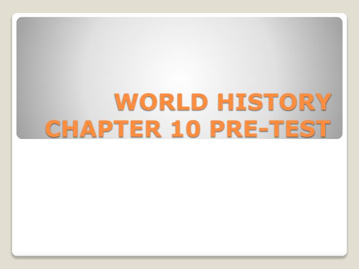 world history chapter 10 pre test n.