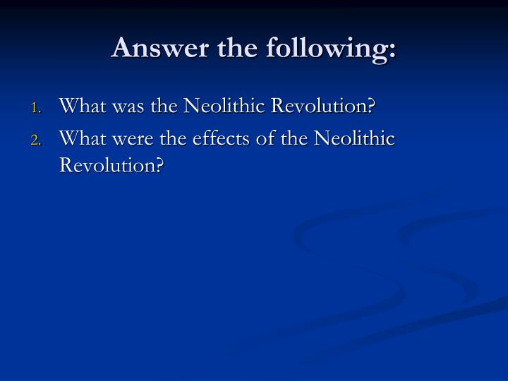 Answer the following: