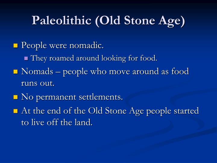 Paleolithic (Old Stone Age)
